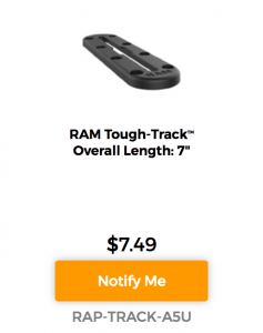 "RAM Mounts Tough-Track 7"" Notify Me"