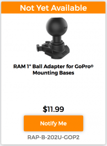 "RAM 1"" Ball Adapter for GoPro Mounting Bases Notify Me"