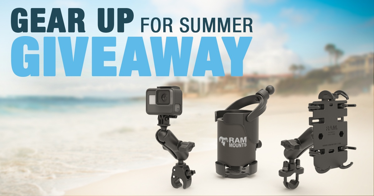 Gear Up for Summer Giveaway: How to Enter for a Chance to Win Popular RAM® Mounts