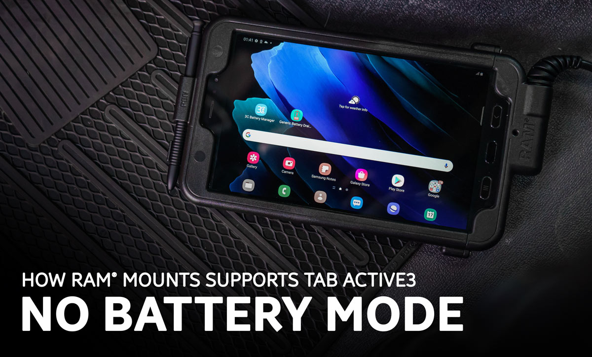 How RAM® Mounts supports Samsung Galaxy Tab Active3's 'No Battery Mode' feature